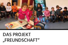 Das Projekt Freundschaft